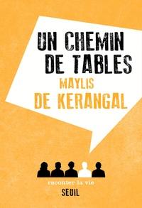 Livres gratuits télécharger le format pdf gratuitement Un chemin de tables par Maylis de Kerangal (Litterature Francaise)