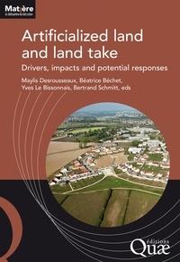 Maylis Desrousseaux et Béatrice Béchet - Artificialized land and land take - Drivers, impacts and potential responses.
