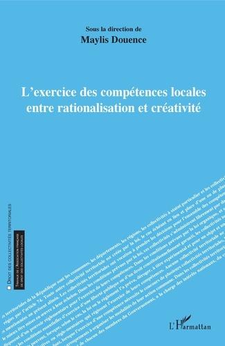 Maylis Douence - L'exercice des compétences locales entre rationalisation et creativité.