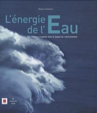 Maylis Gaillard - L'énergie de l'eau - Une richesse à exploiter dans le respect de l'environnement.