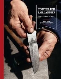 Mayn Séry et Christian Moretti - Coutelier Taillandier - Secrets de forge.