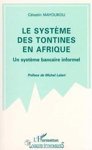 Mayoukou - Le système des tontines en Afrique - Un système bancaire informel, le cas du Congo.
