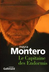 Mayra Montero - Le Capitaine des Endormis.
