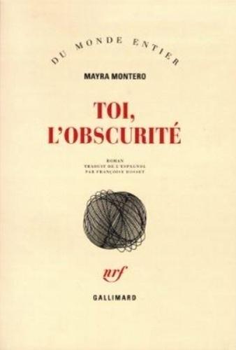 Mayra Montero - Toi, l'obscurité.