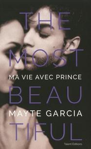 Mayte Garcia - The most beautiful - Ma vie avec Prince.