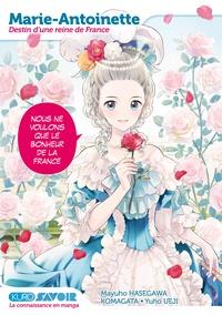 Mayuho Hasegawa - Marie-Antoinette, destin d'une reine de France.