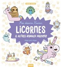 Mayumi Jezewski - Licornes et autres animaux mignons étape par étape.