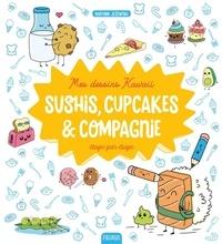 Téléchargez les manuels en ligne Mes dessins Kawaii : Sushis, cupcakes et compagnie in French 9782215162513 ePub CHM FB2 par Mayumi Jezewski