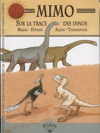 Mazan et Isabelle Dethan - Mimo, sur la trace des dinos.