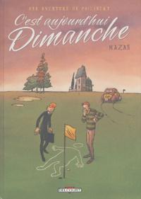 Mazan - Une aventure de Philibert Tome 2 : C'est aujourd'hui Dimanche.
