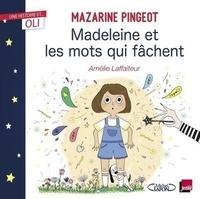 Mazarine Pingeot et Amélie Laffaiteur - Madeleine et les mots qui fâchent.