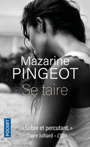 Mazarine Pingeot - Se taire.