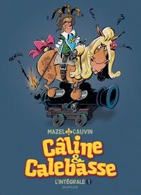 Mazel et Raoul Cauvin - Câline et Calebasse l'intégrale Tome 1 : 1969-1973.