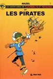 Mazel - Les aventures de Fleurdelys et Patacrac Tome 1 : Fleurdelys et les pirates.