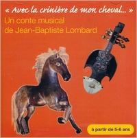 Jean-Baptiste Lombard - Avec la crinière de mon cheval.