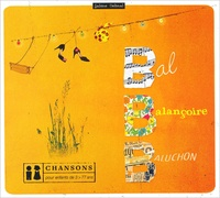 Sabine Delimal - Bal Balançoire Baluchon. 1 CD audio