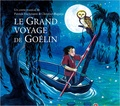 Patrick Fischmann et Christian Zagaria - Le grand voyage de Goelin. 1 CD audio