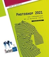Mazier Didier - Photoshop 2021 - Les fondamentaux de la retouche photo.