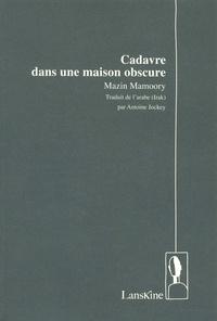 Mazim Mamoory - Cadavre dans une maison obscure.