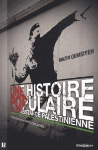 Mazin Qumsiyeh - Une histoire populaire de la résistance palestinienne - L'espoir et l'autonomisation.