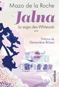 Mazo de La Roche - Jalna Tome 2 : L'héritage des Whiteoak ; Les frères Whiteoak ; Jalna ; Les Whiteoak de Jalna.