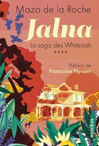 Mazo de La Roche - Jalna Tome 4 : Retour à Jalna ; La fille de Renny ; Les sortilèges de Jalna ; Le centenaire de Jalna.