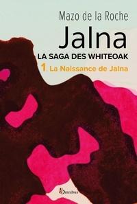 Mazo de La Roche - La Saga des Jalna – T.1 – La Naissance de Jalna.