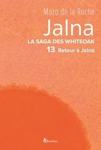 Mazo de La Roche - La Saga des Jalna – T.13 – Retour à Jalna.
