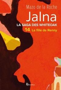 Mazo de La Roche - La Saga des Jalna – T.14 – La Fille de Renny.