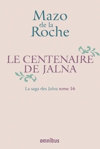 Mazo de La Roche - La Saga des Jalna – T.16 – Le Centenaire de Jalna.