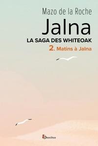 Mazo de La Roche - La Saga des Jalna – T.2 – Matins à Jalna.