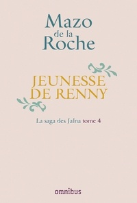 Mazo de La Roche - La Saga des Jalna – T.4 – Jeunesse de Renny.