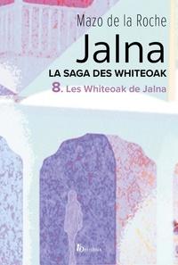 Mazo de La Roche - La Saga des Jalna – T.8 – Les Whiteoak de Jalna.