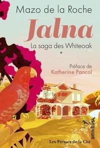 Mazo de La Roche - Les Jalna Tome 1 : La Naissance de Jalna , Matins à Jalna ; Mary Wakefield ; Jeunesse de Renny.