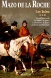 Mazo de La Roche - Les Jalna Tome 3 : Finch Whiteoak ; Le maître de Jalna ; La moisson de Jalna ; Le destin de Wakefield.