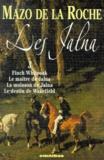 Mazo de La Roche - Les Jalna Tome 3 : Finck Whiteoak ; Le maître de Jalna ; La moisson de Jalna ; Le destin de Wakefield.