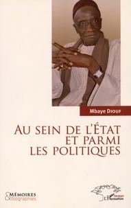 Mbaye Diouf - Au sein de l'Etat et parmi les politiques.
