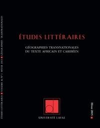 Mbaye Diouf et Antje Ziethen - Études littéraires. Vol. 46 No. 1, Hiver 2015 - Géographies transnationales du texte africain et caribéen.