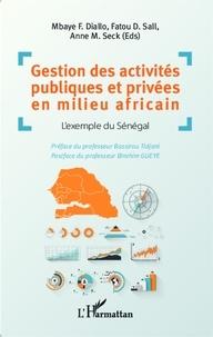 Mbaye Fall Diallo et Fatou D. Sall - Gestion des activités publiques et privées en milieu africain - L'exemple du Sénégal.