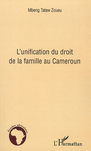 Mbeng Tataw Zoueu - L'unification du droit de la famille au Cameroun.