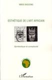 Mbog Bassong - Esthétique de l'art africain - Symbolique et complexité.