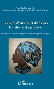 Livres en ligne téléchargeables Femmes d'Afrique et d'ailleurs  - Histoires et vies plurielles - Mélanges en hommage à Virginie Wanyaka Bonguen Oyongmen PDF PDB (French Edition)