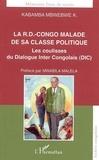 Mbwebwe k. Kabamba - La r.d.-congo malade de sa classe politique - les coulisses du dialogue inter congolais (dic).