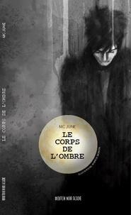 MC June et Mariève Grondin - Le corps de l'ombre.