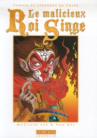 McClain Lee et Yan Kai - Le malicieux roi singe.