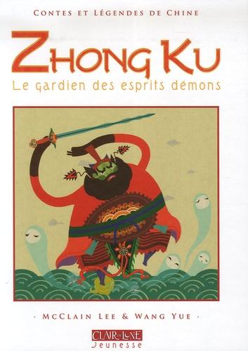 McClain Lee et Wang Yue - Zhong Ku - Le gardien des esprits démons.