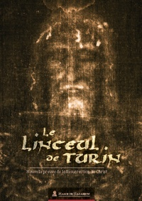MDN Productions - Le Linceul de Turin - Nouvelle preuve de la résurrection du Christ.