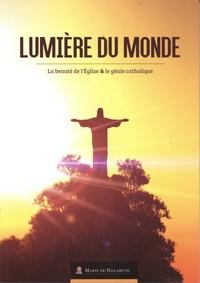 MDN Productions - Lumière du monde - La beauté de l'Eglise et le génie catholique.