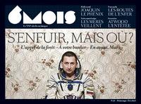 Léna Mauger et Marion Quillard - 6 mois, le XXIe siècle en images N° 21, printemps/été : S'enfuir, mais où ? - L'appel de la forêt - A votre bunker - En avant, Mars.