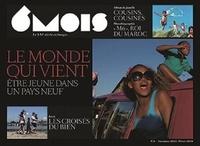 Laurent Beccaria - 6 mois, le XXIe siècle en images N° 6, Automne 2013/H : Le monde qui vient - Etre jeune dans un pays neuf.